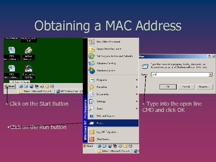 Obtaining a MAC Address • Click on the Start Button • Click on the