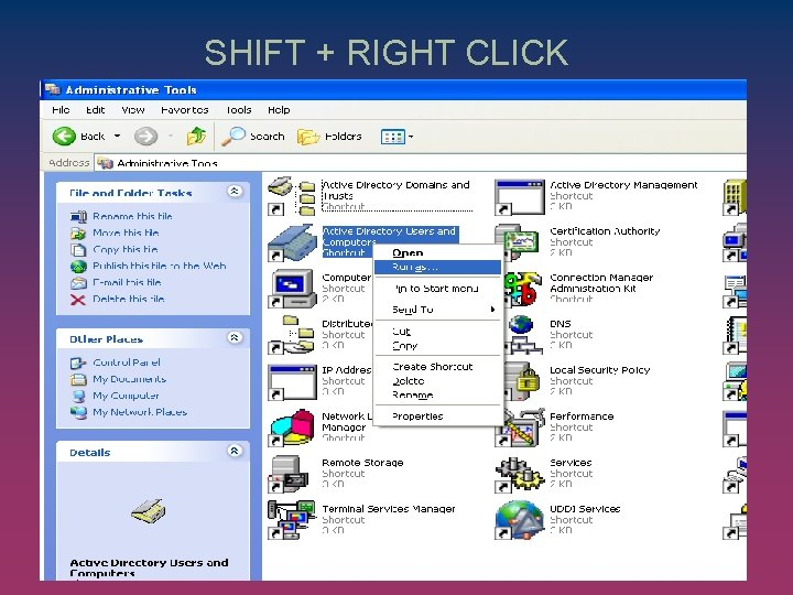 SHIFT + RIGHT CLICK
