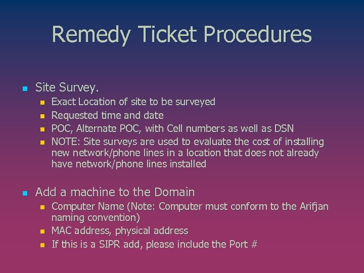 Remedy Ticket Procedures n Site Survey. n n n Exact Location of site to
