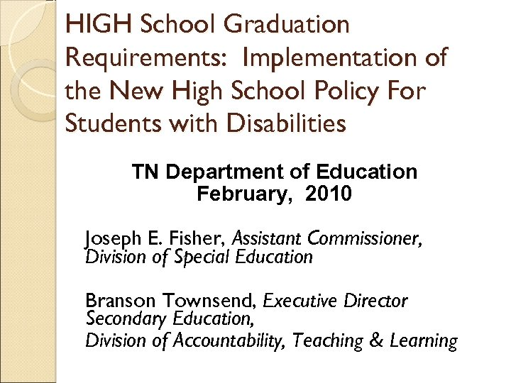 HIGH School Graduation Requirements: Implementation of the New High School Policy For Students with