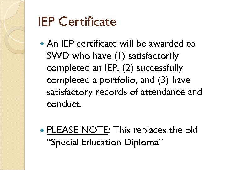 IEP Certificate An IEP certificate will be awarded to SWD who have (1) satisfactorily