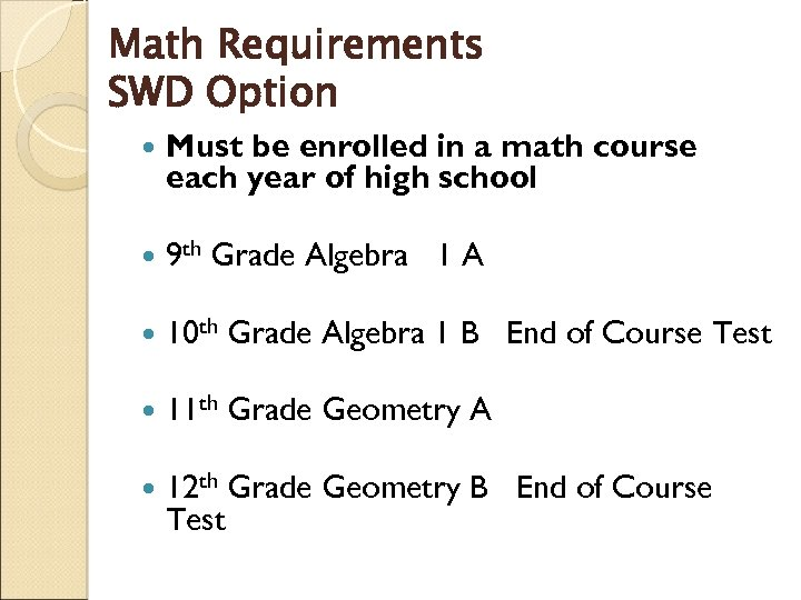 Math Requirements SWD Option Must be enrolled in a math course each year of