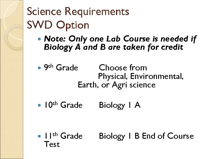 Science Requirements SWD Option Note: Only one Lab Course is needed if Biology A
