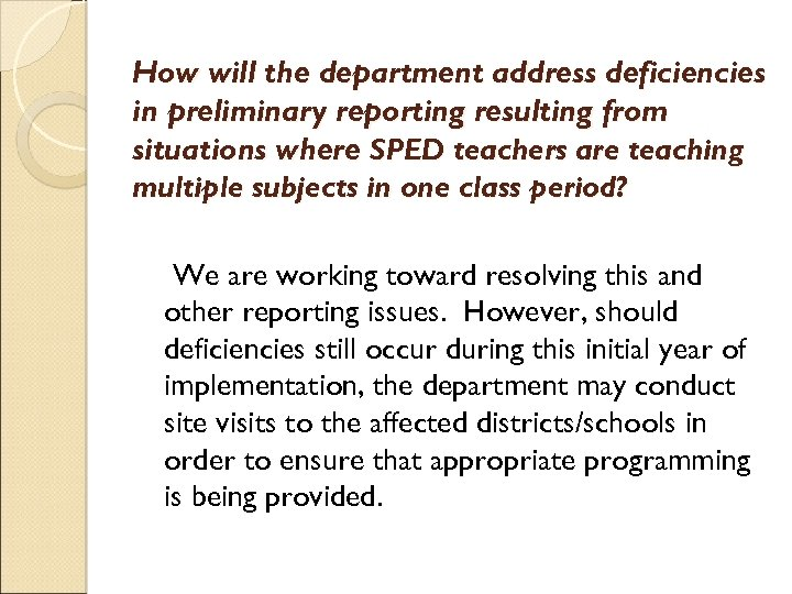 How will the department address deficiencies in preliminary reporting resulting from situations where