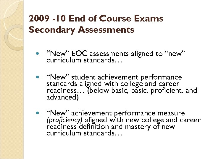 "2009 -10 End of Course Exams Secondary Assessments ""New"" EOC assessments aligned to ""new"""