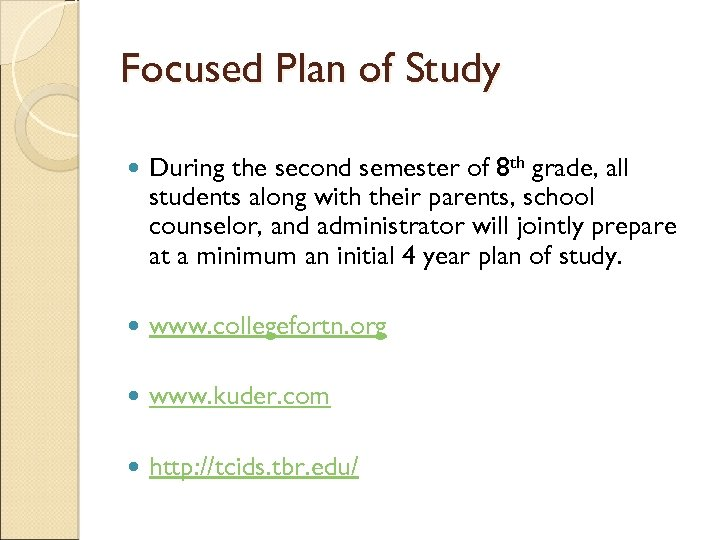 Focused Plan of Study During the second semester of 8 th grade, all students
