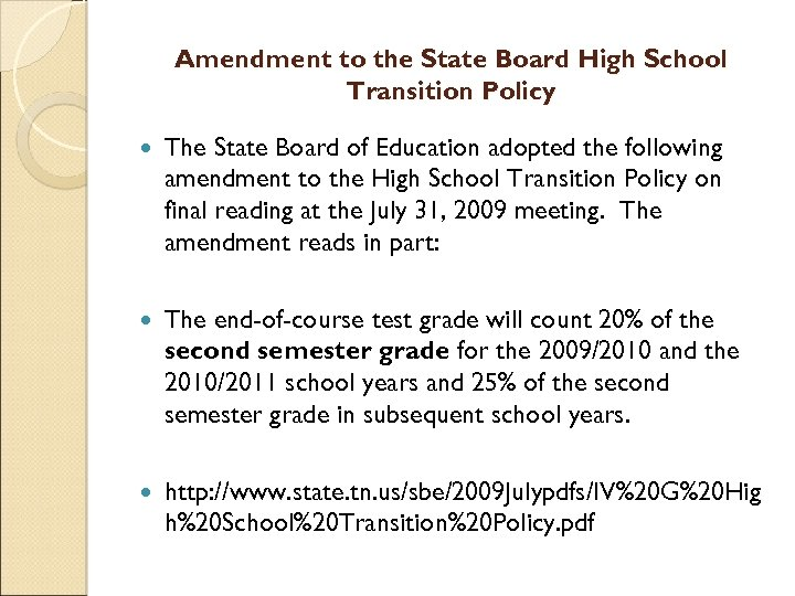 Amendment to the State Board High School Transition Policy The State Board of Education