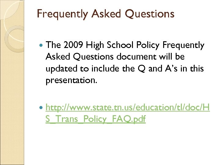 Frequently Asked Questions The 2009 High School Policy Frequently Asked Questions document will be