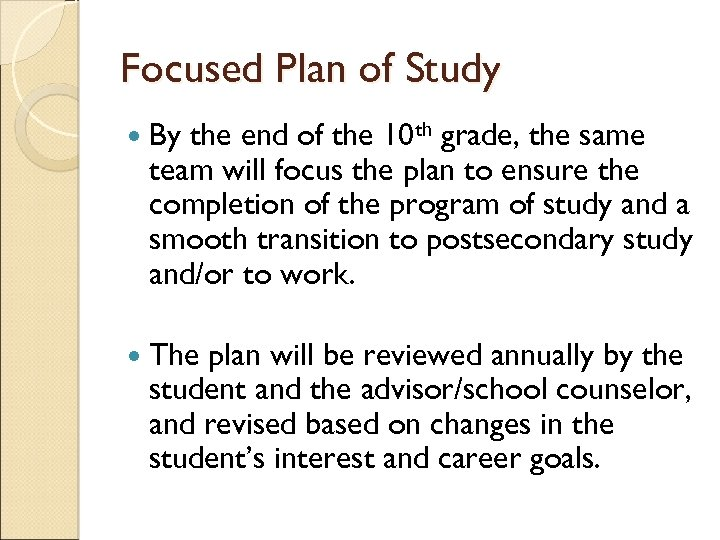 Focused Plan of Study By the end of the 10 th grade, the same