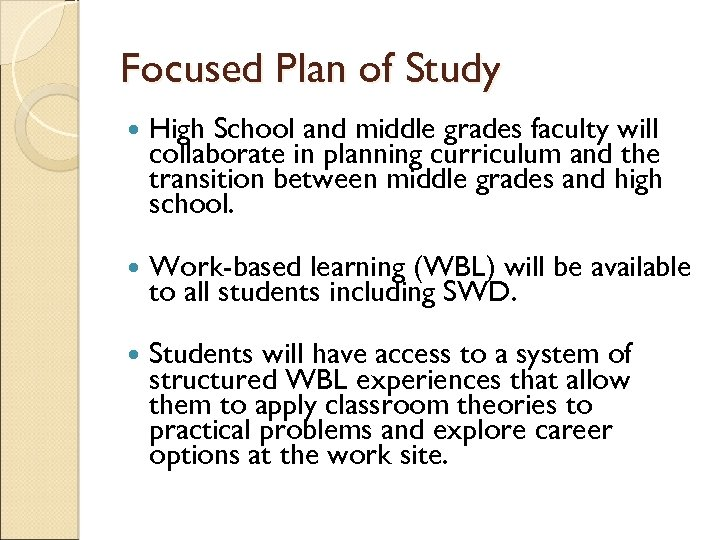 Focused Plan of Study High School and middle grades faculty will collaborate in planning
