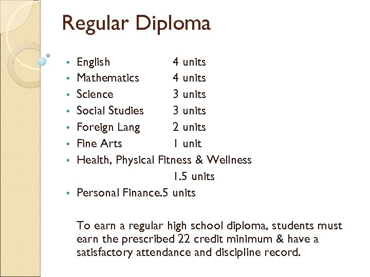 Regular Diploma • • English 4 units Mathematics 4 units Science 3 units Social