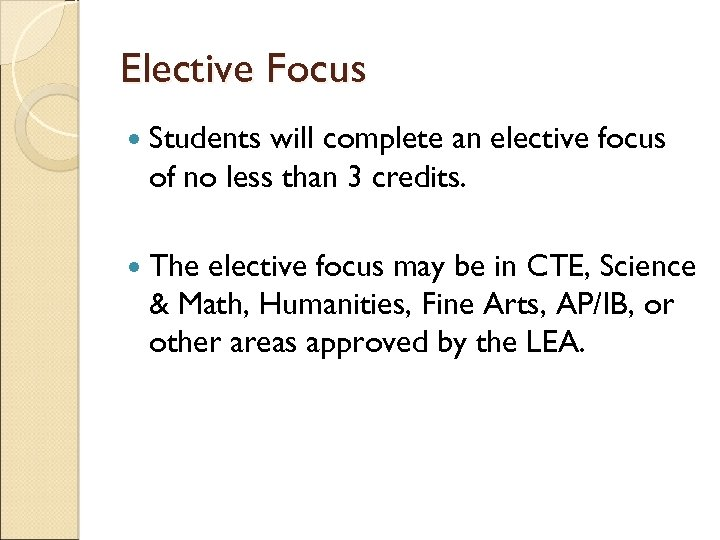 Elective Focus Students will complete an elective focus of no less than 3 credits.