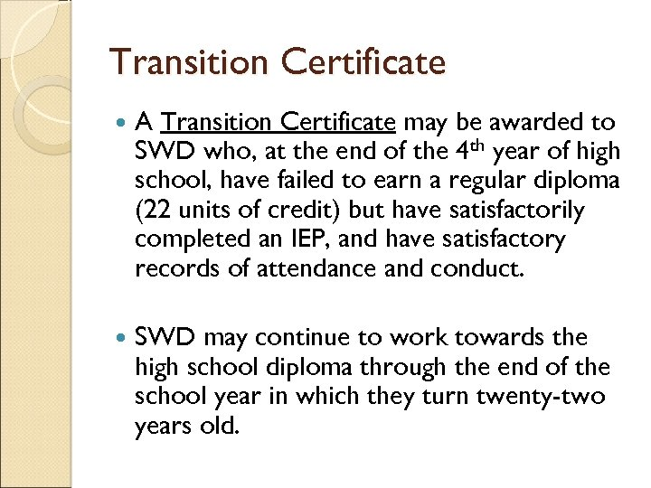 Transition Certificate A Transition Certificate may be awarded to SWD who, at the end