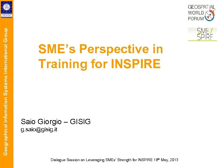 Geographical Infomation Systems International Group SME's Perspective in Training for INSPIRE Saio Giorgio –