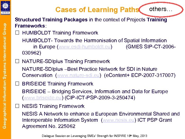Geographical Infomation Systems International Group Cases of Learning Paths others… Structured Training Packages in
