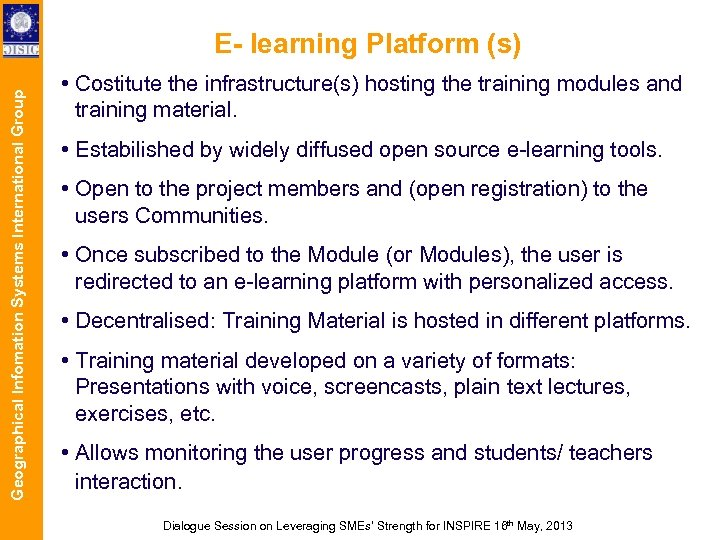 Geographical Infomation Systems International Group E- learning Platform (s) • Costitute the infrastructure(s) hosting