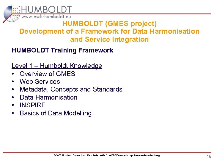 HUMBOLDT (GMES project) Development of a Framework for Data Harmonisation and Service Integration HUMBOLDT