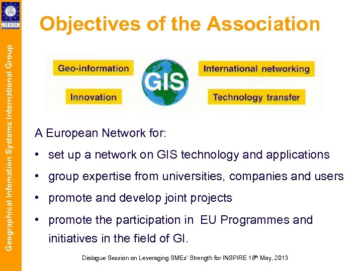 Geographical Infomation Systems International Group Objectives of the Association A European Network for: •