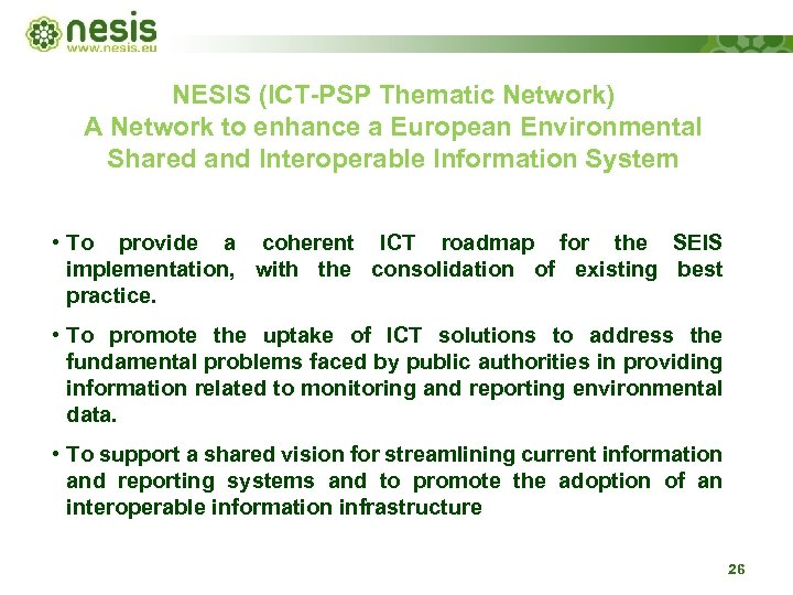 NESIS (ICT-PSP Thematic Network) A Network to enhance a European Environmental Shared and Interoperable