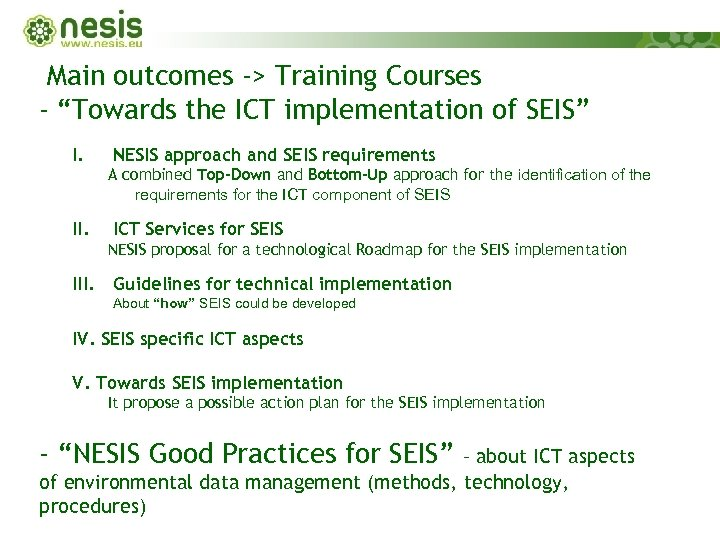 "Main outcomes -> Training Courses - ""Towards the ICT implementation of SEIS"" I. NESIS"