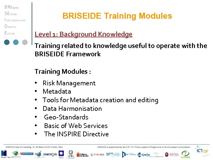 BRIdging SErvices Information and Data for Europe BRISEIDE Training Modules Level 1: Background Knowledge