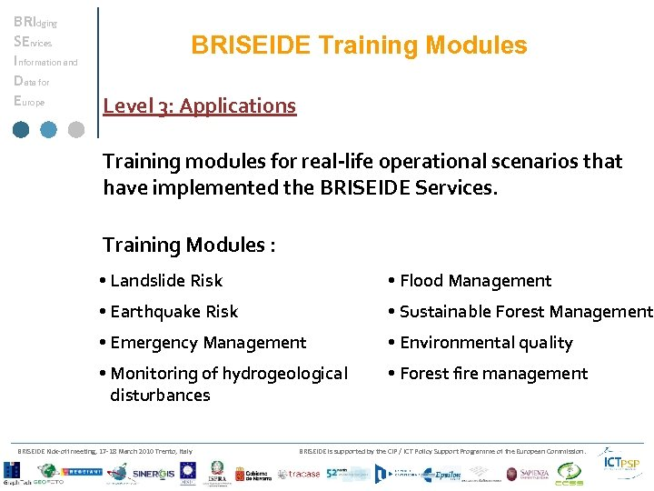 BRIdging SErvices Information and Data for Europe BRISEIDE Training Modules Level 3: Applications Training