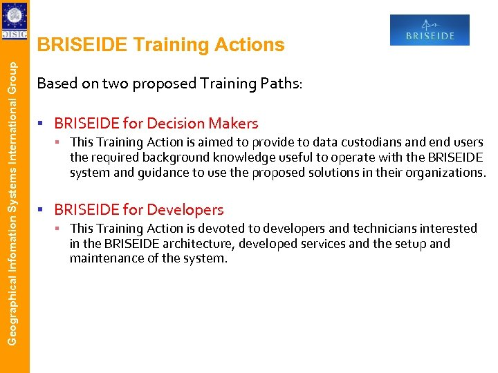Geographical Infomation Systems International Group BRISEIDE Training Actions Based on two proposed Training Paths:
