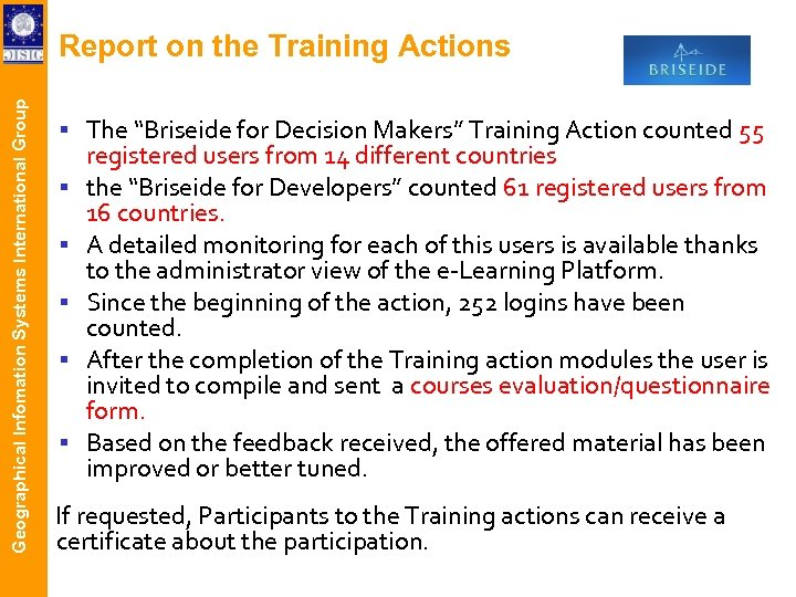 "Geographical Infomation Systems International Group Report on the Training Actions The ""Briseide for Decision"
