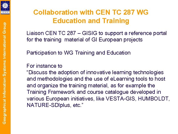 Geographical Infomation Systems International Group Collaboration with CEN TC 287 WG Education and Training