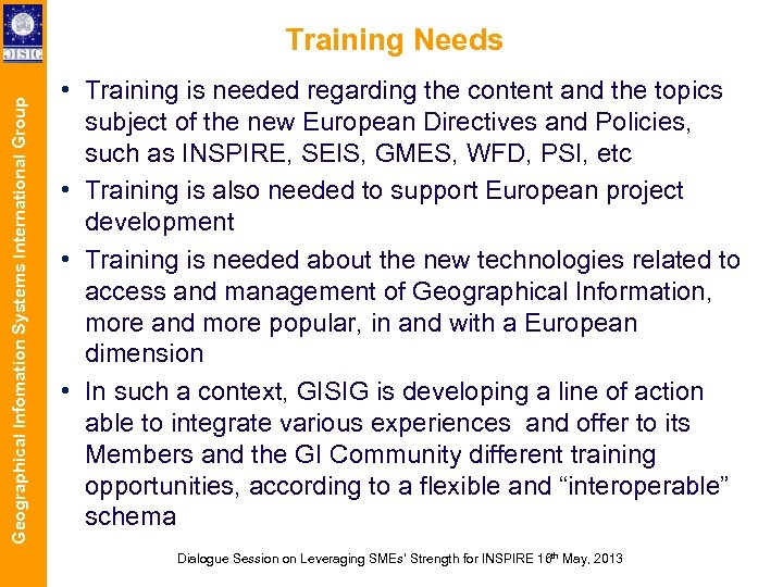Geographical Infomation Systems International Group Training Needs • Training is needed regarding the content