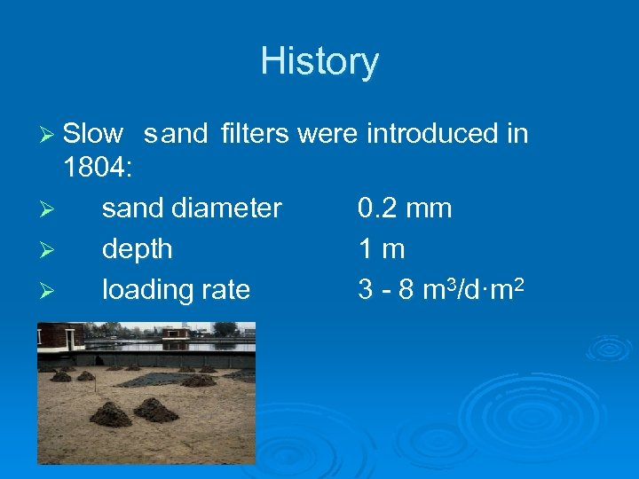 History Ø S s filters were introduced in low and 1804: Ø sand diameter