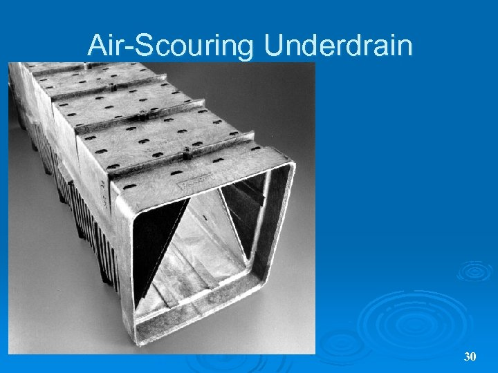 Air-Scouring Underdrain 30