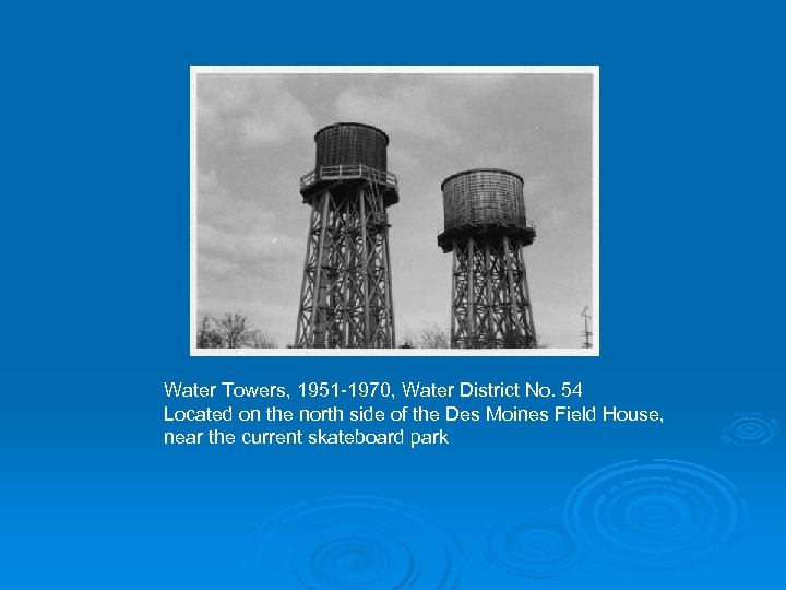 Water Towers, 1951 -1970, Water District No. 54 Located on the north side of