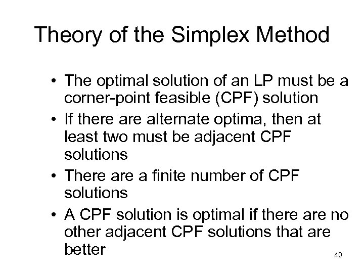 Theory of the Simplex Method • The optimal solution of an LP must be