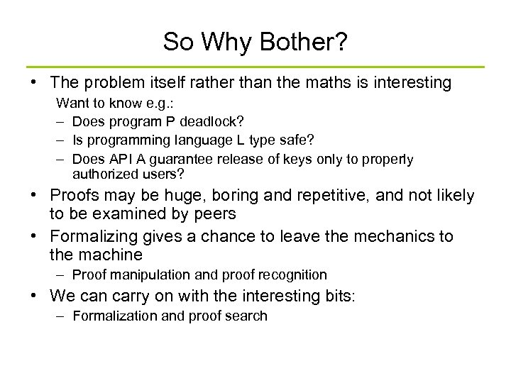 So Why Bother? • The problem itself rather than the maths is interesting Want