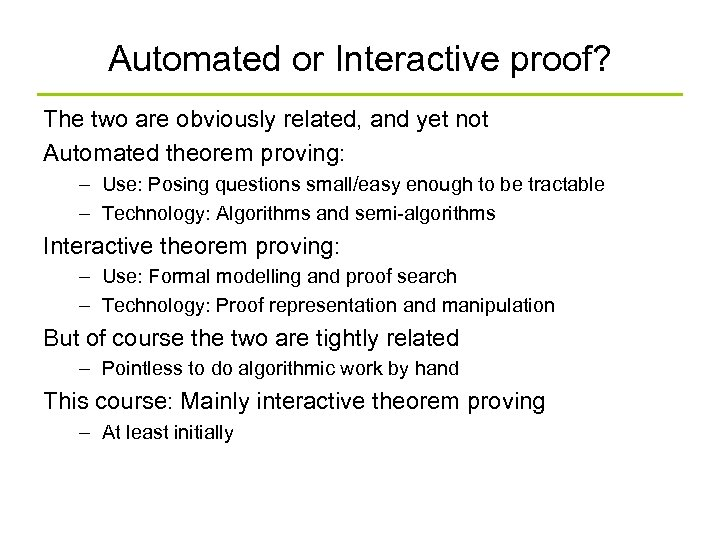 Automated or Interactive proof? The two are obviously related, and yet not Automated theorem