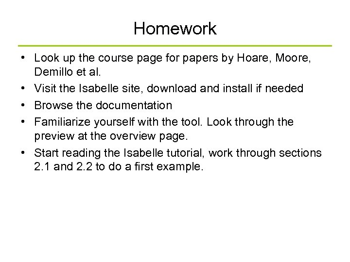 Homework • Look up the course page for papers by Hoare, Moore, Demillo et