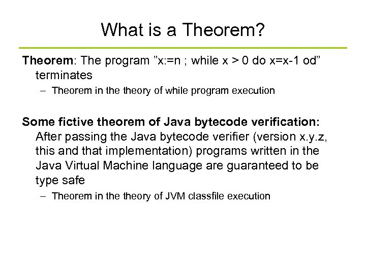 "What is a Theorem? Theorem: The program ""x: =n ; while x > 0"