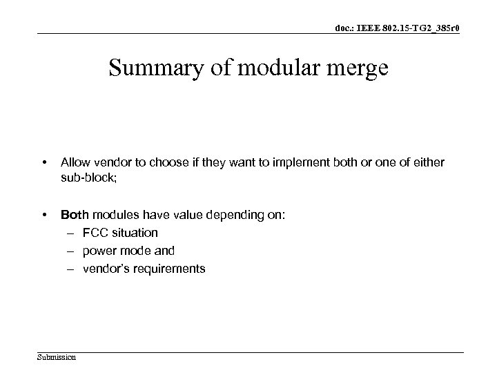 doc. : IEEE 802. 15 -TG 2_385 r 0 Summary of modular merge •