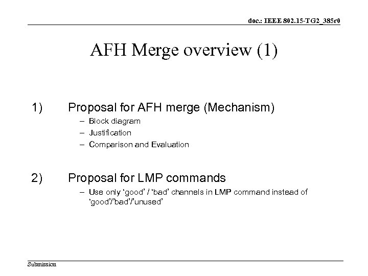 doc. : IEEE 802. 15 -TG 2_385 r 0 AFH Merge overview (1) 1)