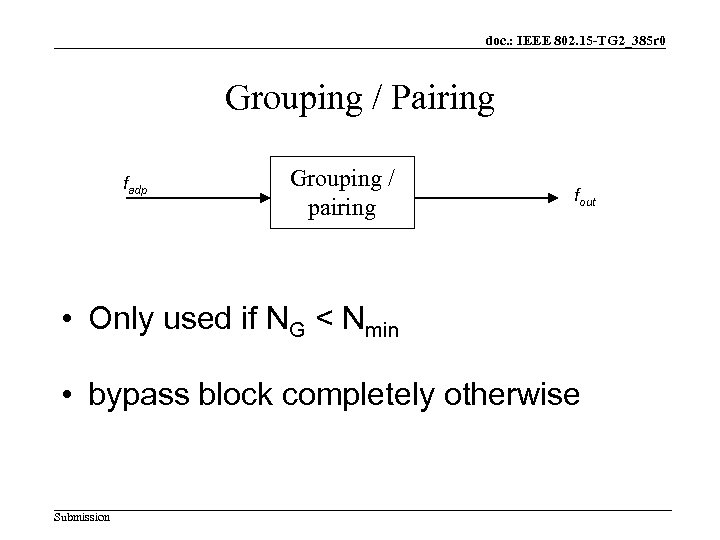 doc. : IEEE 802. 15 -TG 2_385 r 0 Grouping / Pairing fadp Grouping