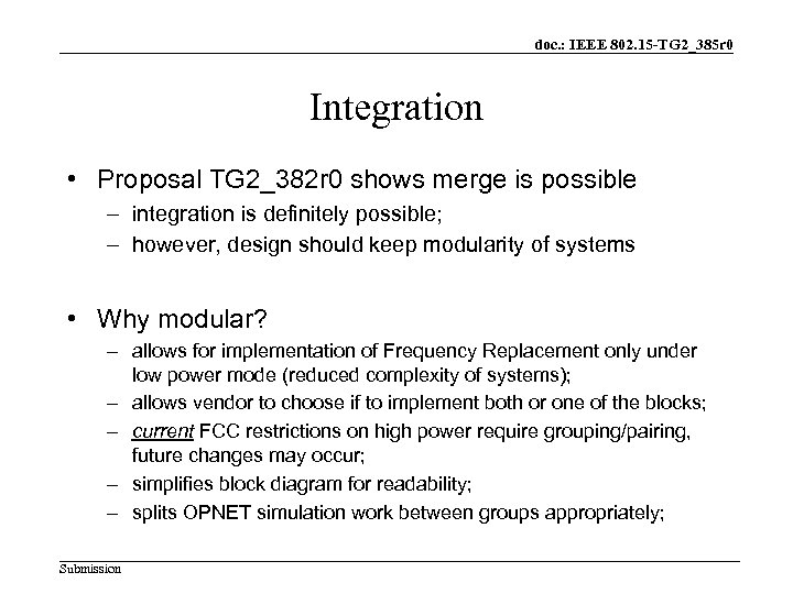 doc. : IEEE 802. 15 -TG 2_385 r 0 Integration • Proposal TG 2_382