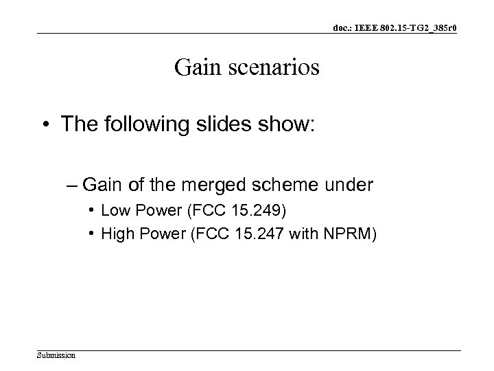 doc. : IEEE 802. 15 -TG 2_385 r 0 Gain scenarios • The following