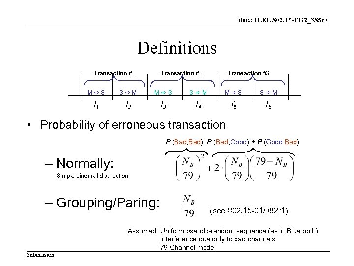 doc. : IEEE 802. 15 -TG 2_385 r 0 Definitions Transaction #1 Transaction #2