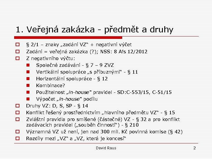 1. Veřejná zakázka - předmět a druhy o o o o § 2/1 –