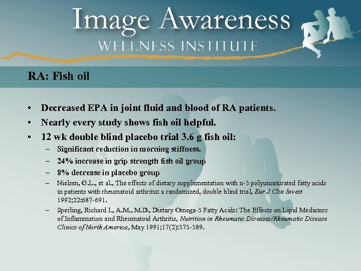 RA: Fish oil • Decreased EPA in joint fluid and blood of RA patients.
