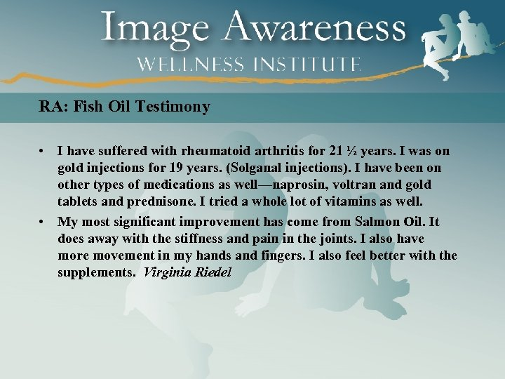 RA: Fish Oil Testimony • I have suffered with rheumatoid arthritis for 21 ½
