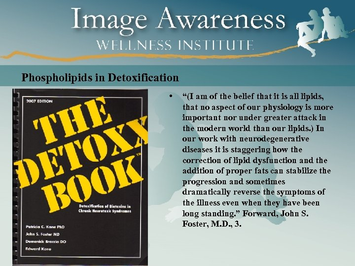 """Phospholipids in Detoxification • """"(I am of the belief that it is all lipids,"""