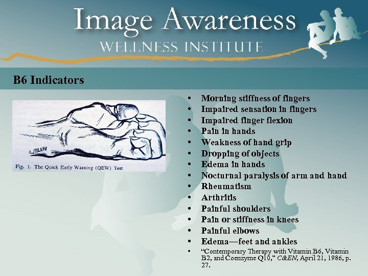 B 6 Indicators • • • • Morning stiffness of fingers Impaired sensation in
