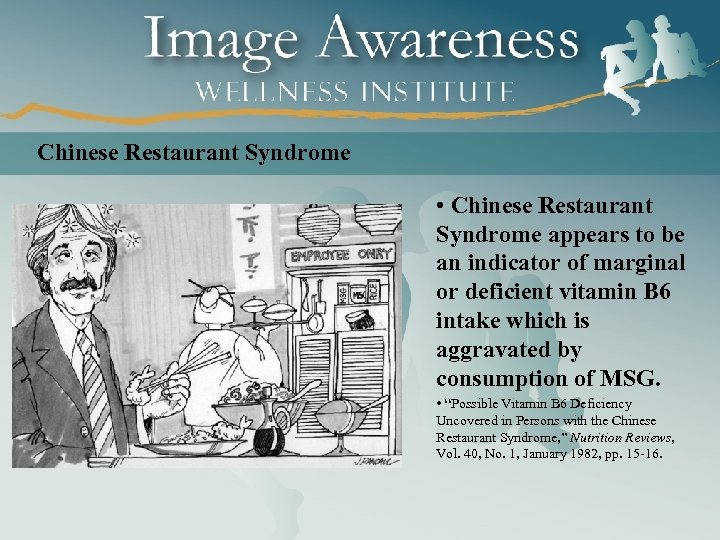 Chinese Restaurant Syndrome • Chinese Restaurant Syndrome appears to be an indicator of marginal